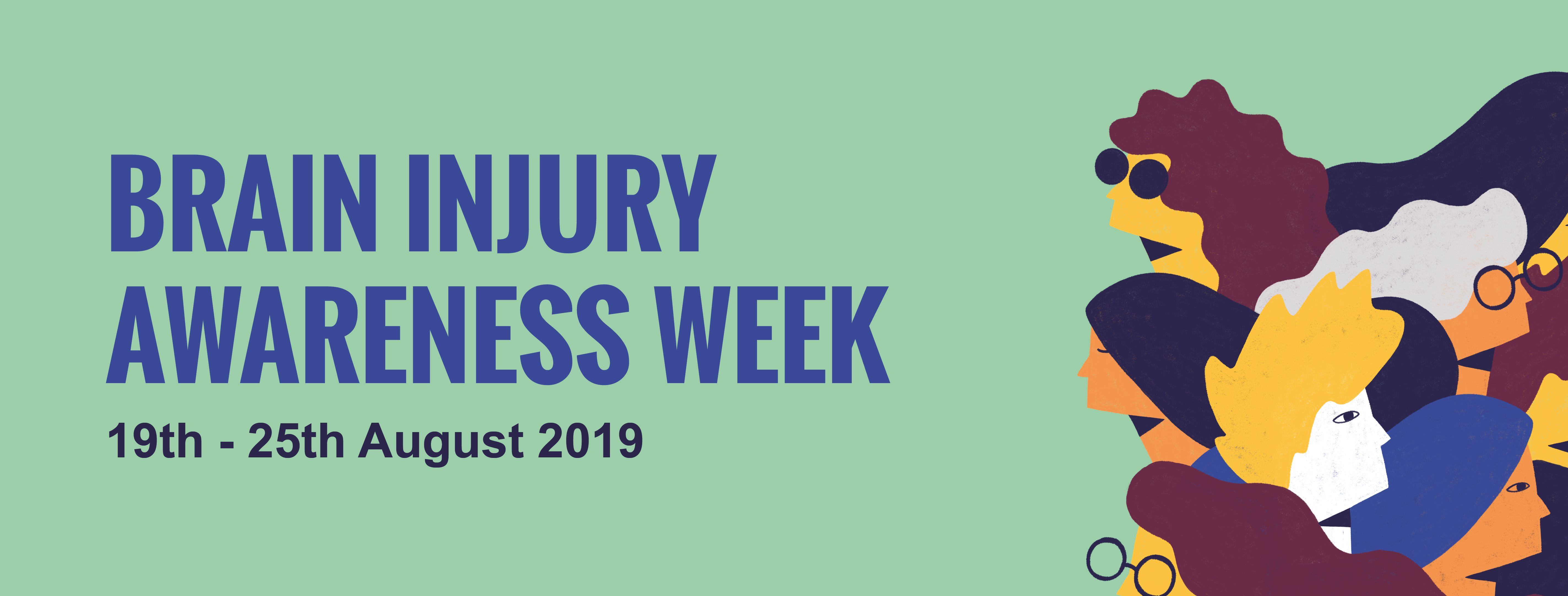 Brain Injury Awareness Week 19th to 25th August 2019