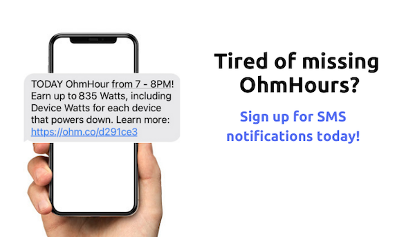 Tired of missing OhmHours? Sign up for SMS notifications today!