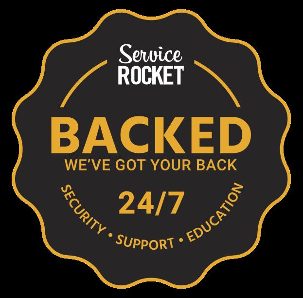 ServiceRocket Brand Promise Backed We've Got Your Back. 24/7 Security Support Education