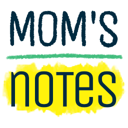 Mom's Notes