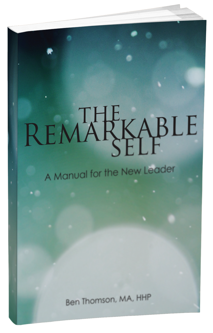 The Remarkable Self, A Manual for the New Leader