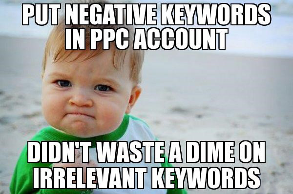 How to add negative keywords to your AdWords account for the win.