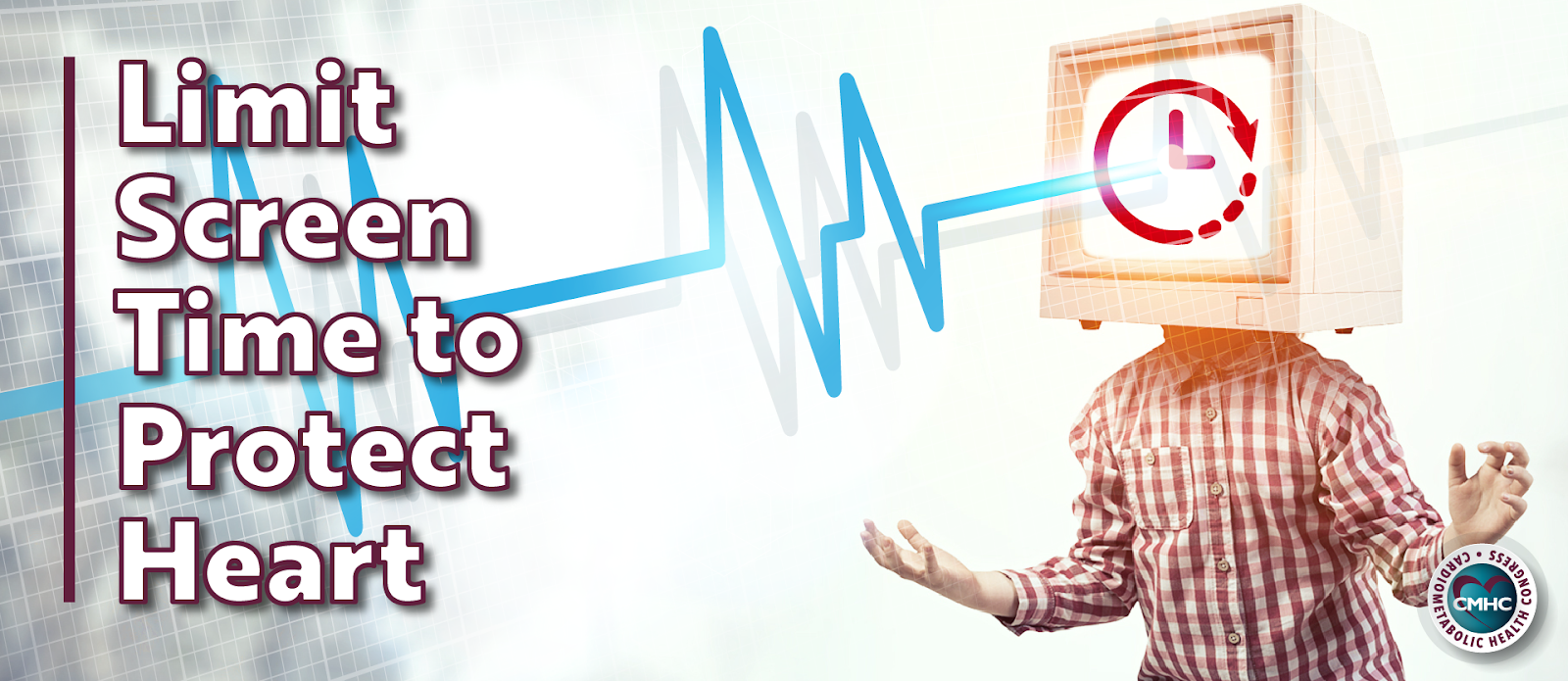 """""""Limit screen time to protect heart."""" Image of man with TV for head, clock image, heart pulse coming out"""