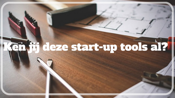 Ken jij deze start-up tools al?