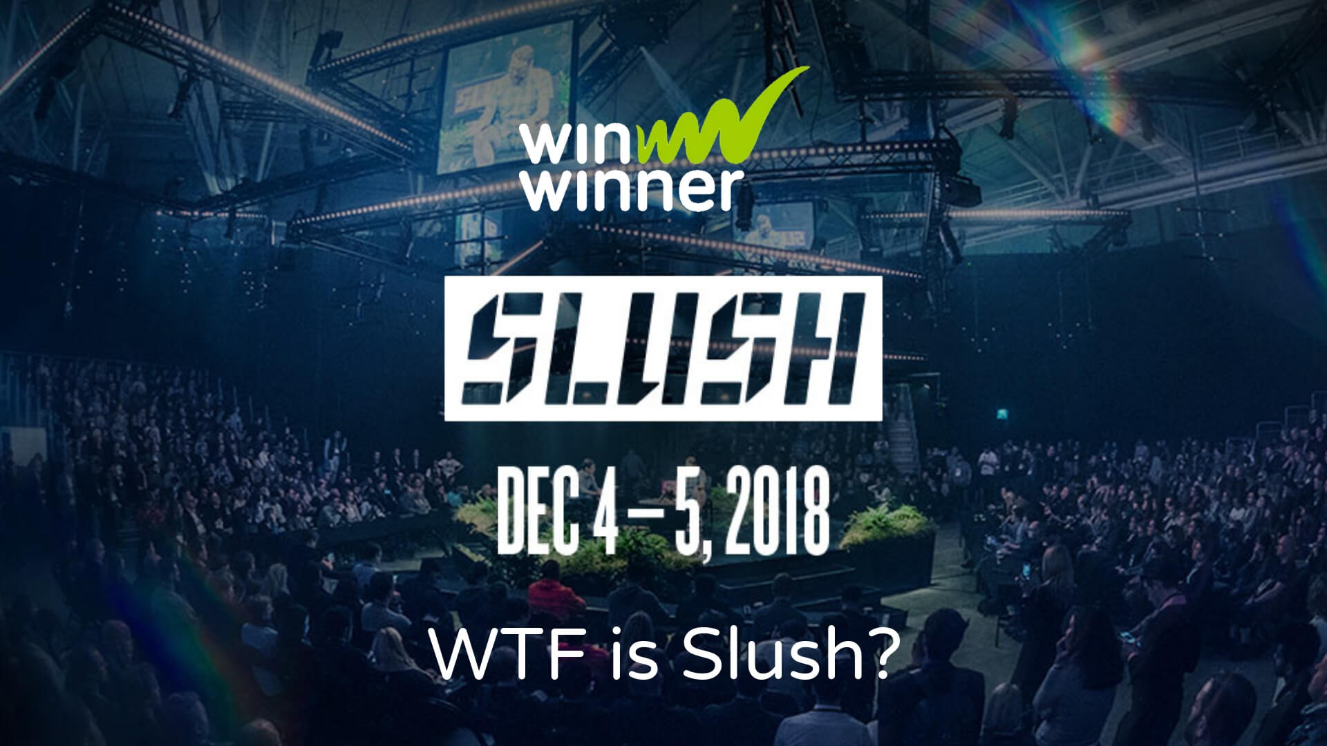 WinWinner @ Slush: Episode 1 - Wtf is Slush?!