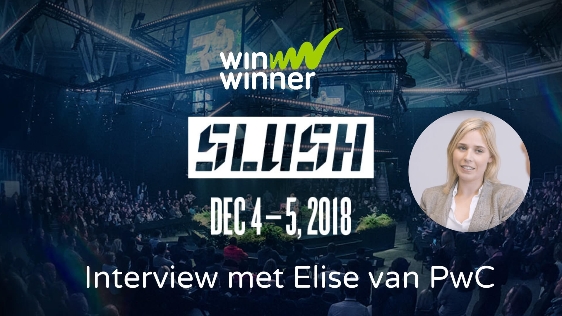 WinWinner @ Slush: Episode 3 - Interview met Elise van PwC