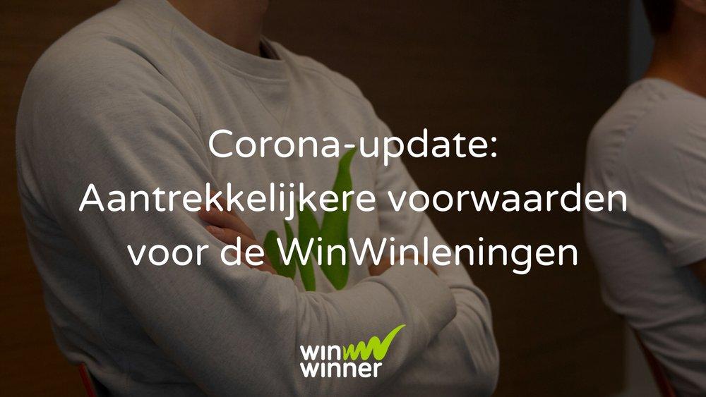 Corona-update: Aantrekkelijkere voorwaarden voor de WinWinleningen