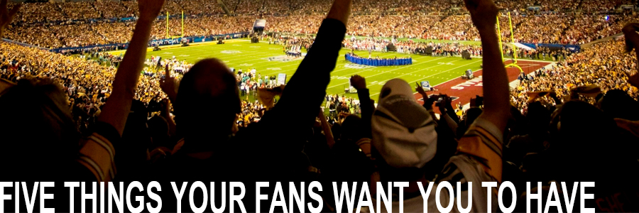 5 Things Your Fans Want  You To Have
