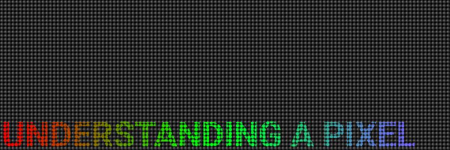 Understanding a Pixel