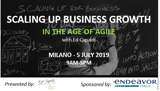 SCALING UP BUSINESS GROWTH IN THE AGE OF AGILE. Milano 5 July 2019