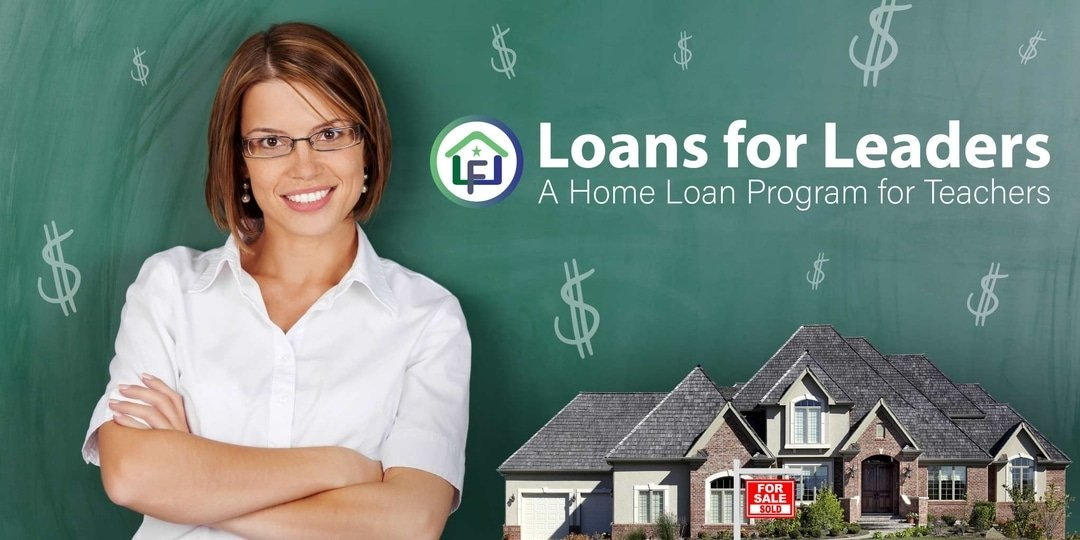 Loans for Leaders - A Home Loan Program for Teachers