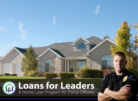 Loans for Leaders, a mortgage program for Police Officers.