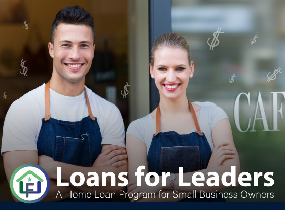 Loans for Leaders, a mortgage program for Small Business Owners.