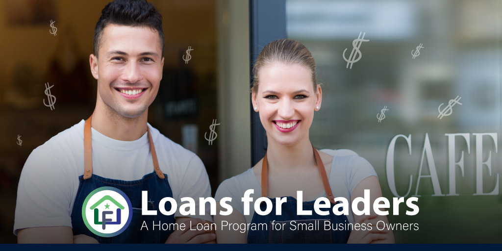Loans for Leaders: A Home Loan Program for Small Business Owners