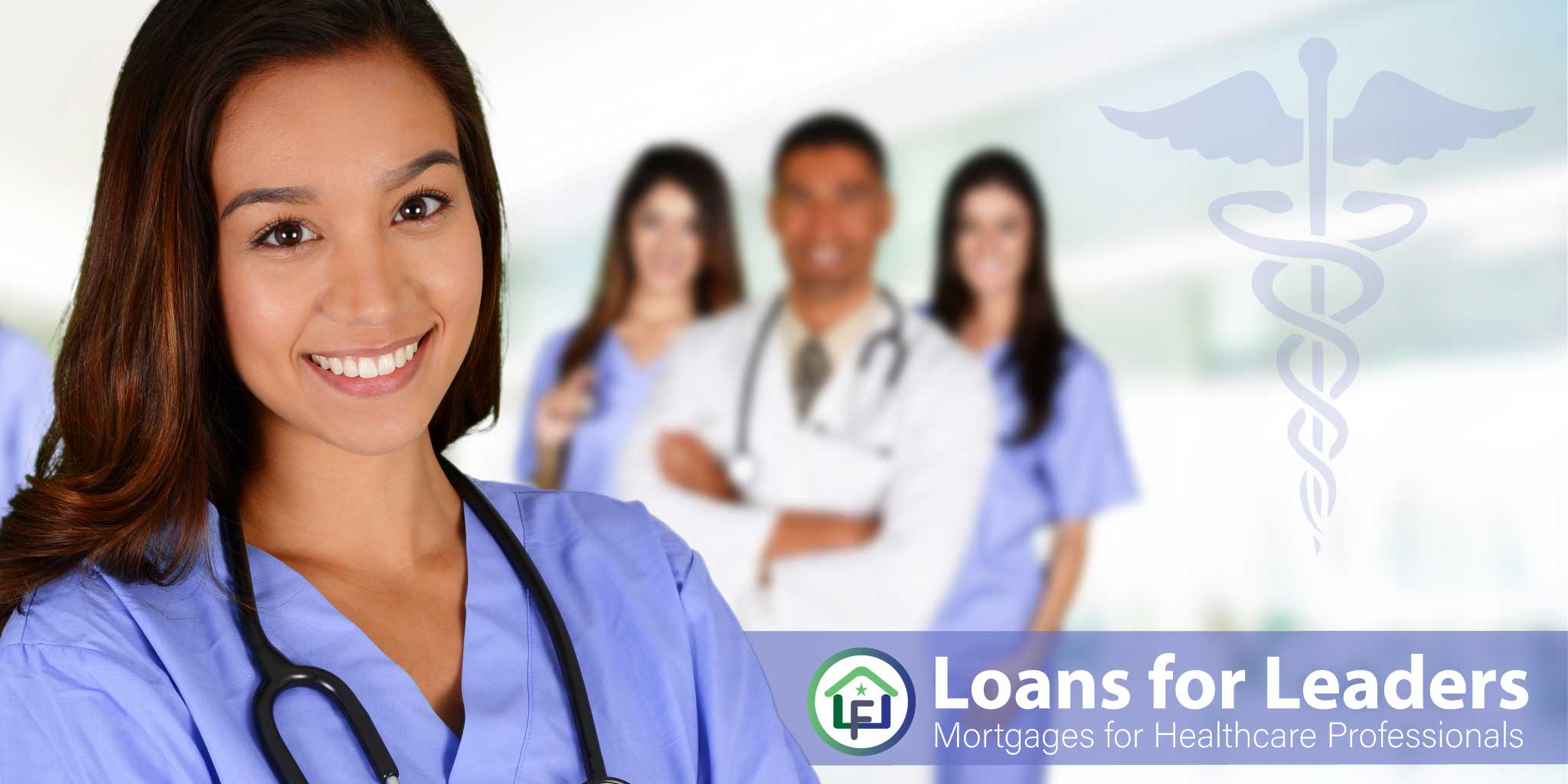 Loans for Leaders - A Home Loan Program for Healthcare Professionals