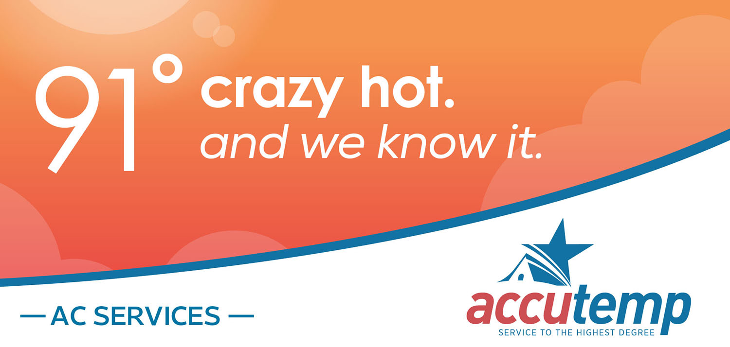 AccuTemp | Billboard: 91 and Crazy Hot
