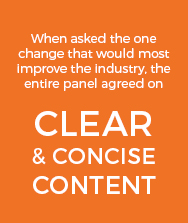 What would the industry benefit from? Clear and Concise Content!