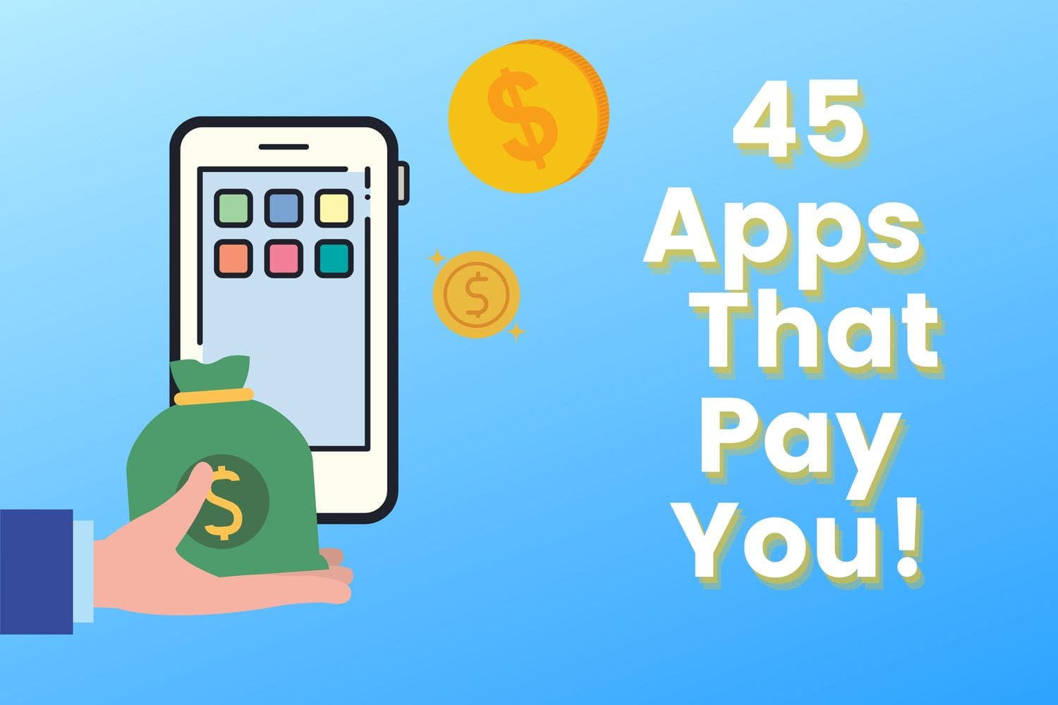The Mega List of 45 Apps That Pay You in 2021