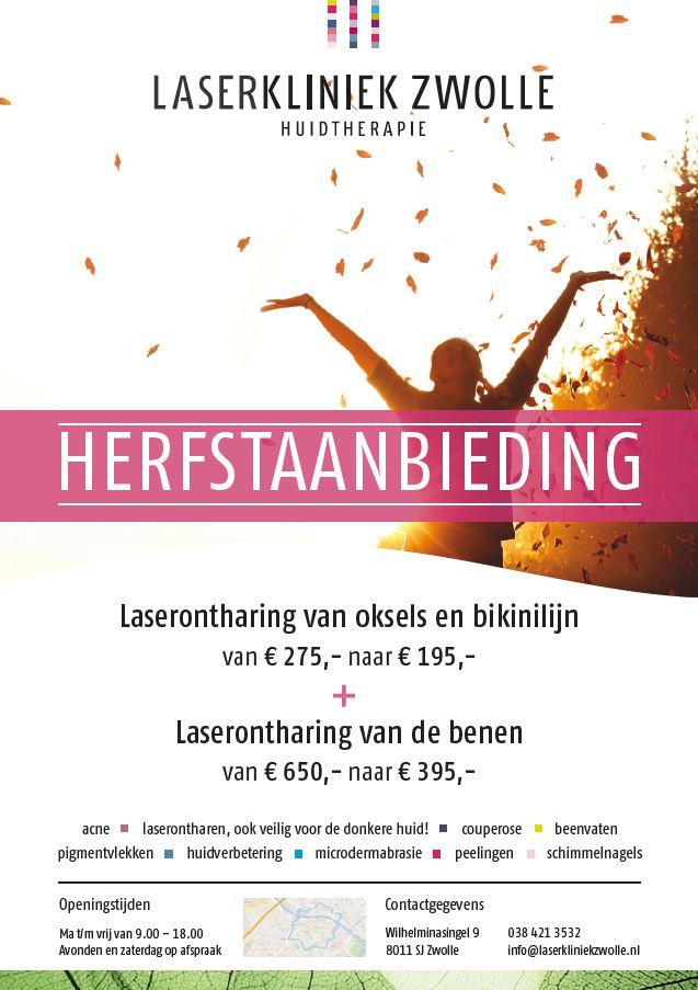Herfstaanbieding laserontharing bij Laserkliniek Zwolle-Huidtherapie. Laserontharen van oksels en bikinilijn; 195,00 p.b. Ontharen van de benen; 395,00 p.b