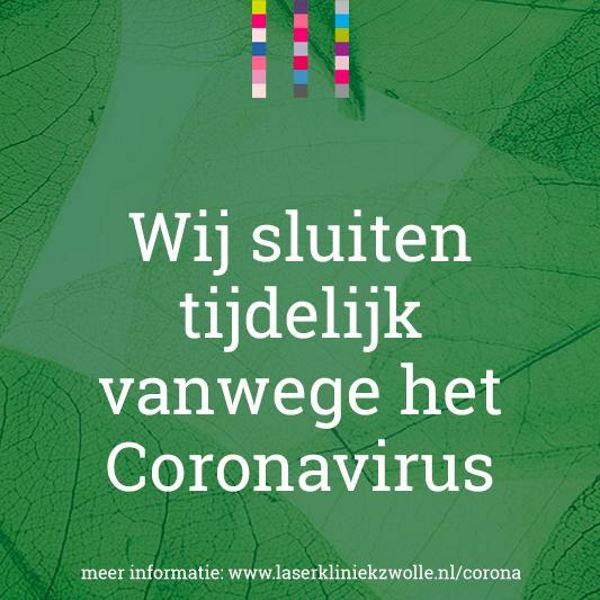 Omdat we de richtlijnen van het RIVM (1,5 meter afstand) volgen en onderschrijven én we uw en onze veiligheid van het grootste belang achten moeten we tot onze spijt de kliniek tijdelijk sluiten. Vanaf vandaag maandag 16 maart is Laserkliniek Zwolle gesloten.