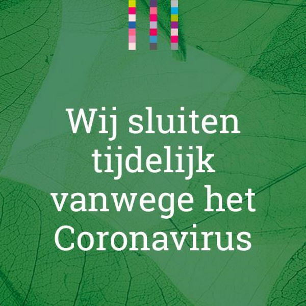 Wij sluiten tijdelijk vanwege het Coronavirus
