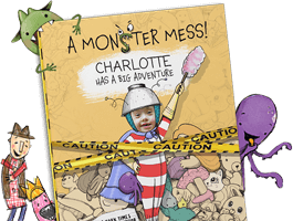 "Personalized children's book cover of ""A Monster Mess!"". Cover features a child dressed in red and white striped pajamas wearing a makeshift helmet and holding a feather duster. Caution tape in foreground with a mess of toys in background. Cover is illustrated with the exception of the child's face which is an actual photo."