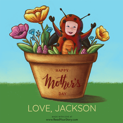 "Personalized Mother's Day eCard, featuring a child named Jackson dressed as a yellow red ladybug with black spots and nestled with other flowers in a flower pot that reads ""Happy Mother's Day."" The card is illustrated except for Jackson's face which is an actual, cropped photo of his face"