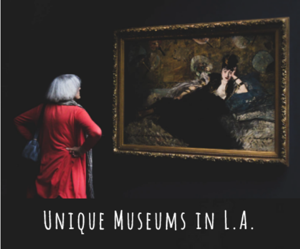 Unique Museums in L.A.