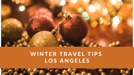 travel tips Los Angeles winter