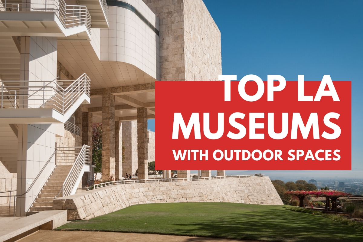 Outside the Getty Museum - Top LA Museums with Outdoor Spaces