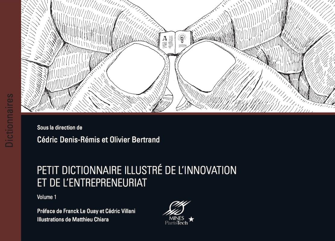 Petit dictionnaire de l'innovation vol1