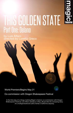 This Golden State Part One: Delano, by Luis Alfaro