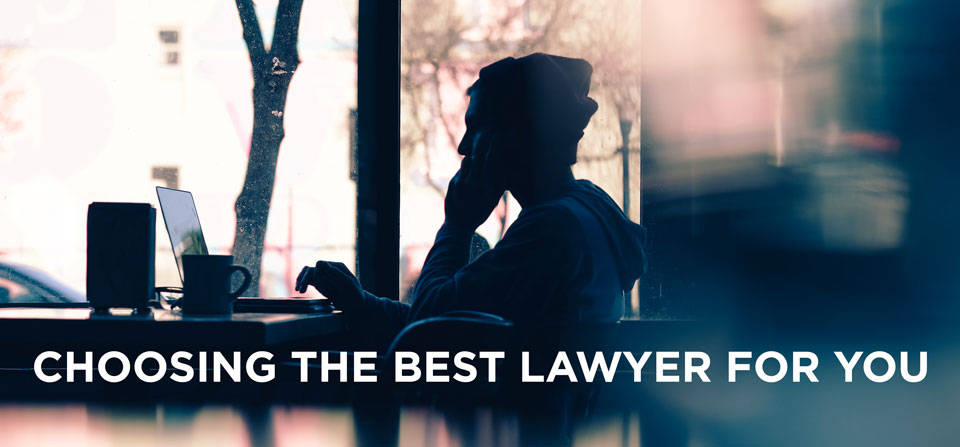 Choosing the Best Lawyer for You