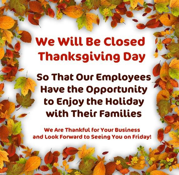 We will be closed Thanksgiving Day