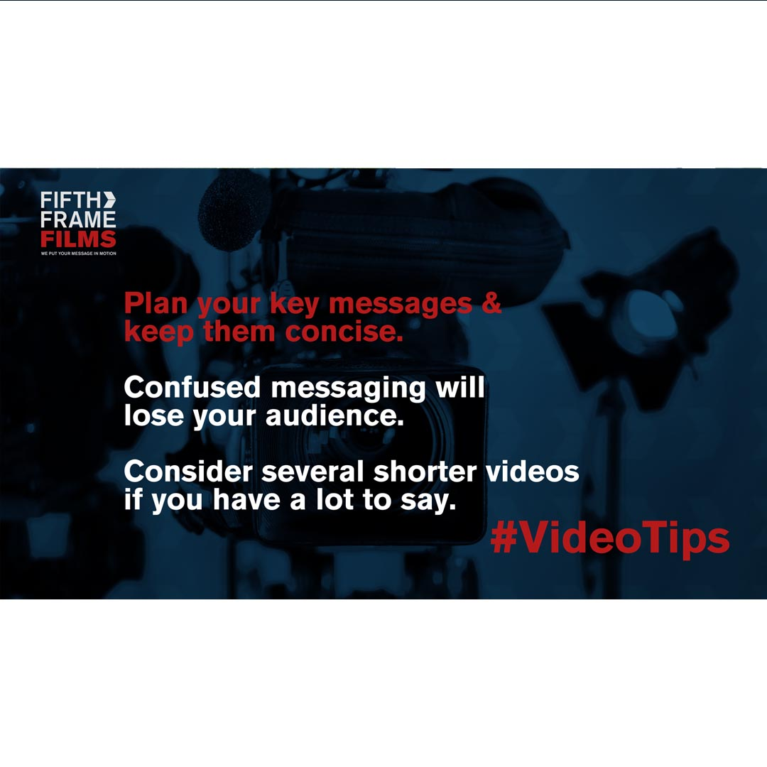 Key messages - Video production tips