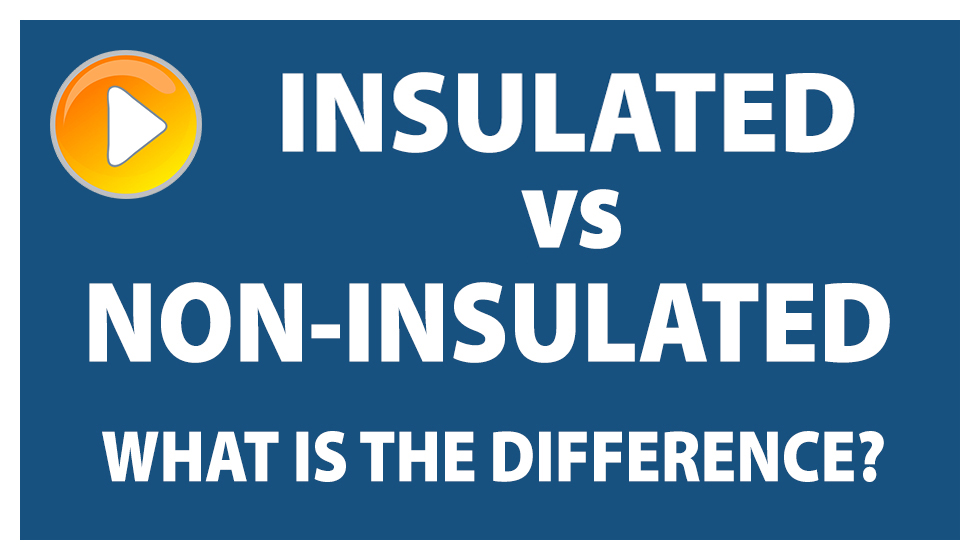 Insulated VS Non-Insulated