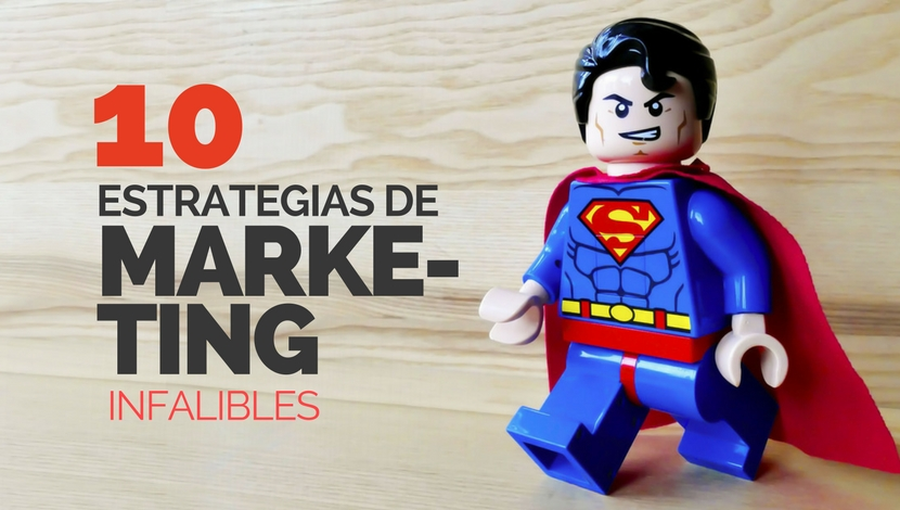 10 Estrategias de Marketing Infalibles