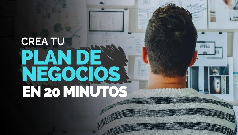 Crea Tu Plan de Negocios en 20 minutos
