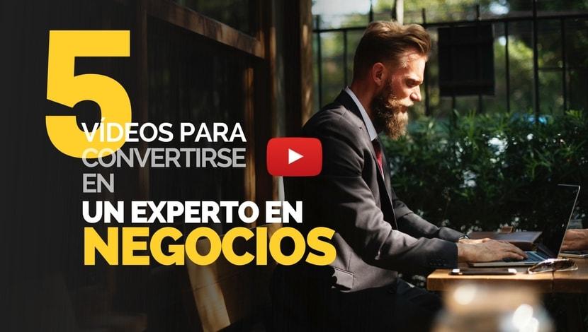 5 Vídeos para Convertirse en un Experto en Negocios