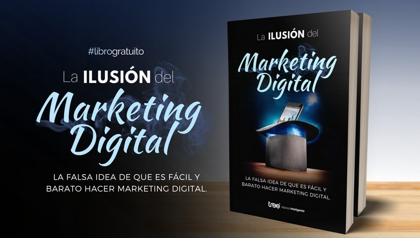 [E-book] La ilusión del Marketing Digital