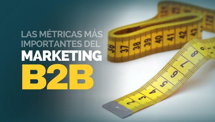 Las Métricas más Importantes del Marketing B2B