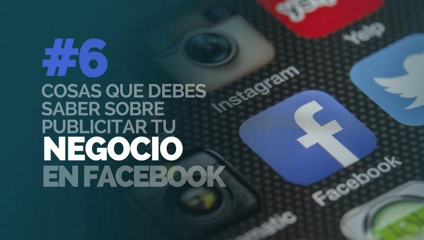 Las 6 cosas que debes saber sobre publicitar tu negocio en Facebook