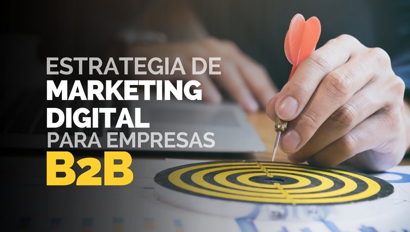 Las claves de una estrategia de Marketing Digital para empresas B2B