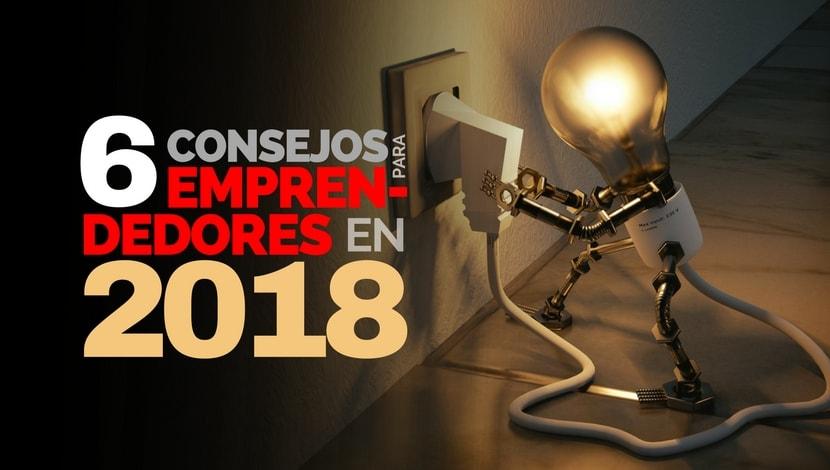 Triunfar en el 2018: 6 Consejos para Emprendedores