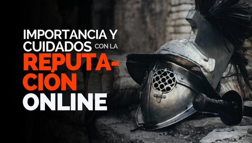 Reputación Online: Importancia y Cuidados