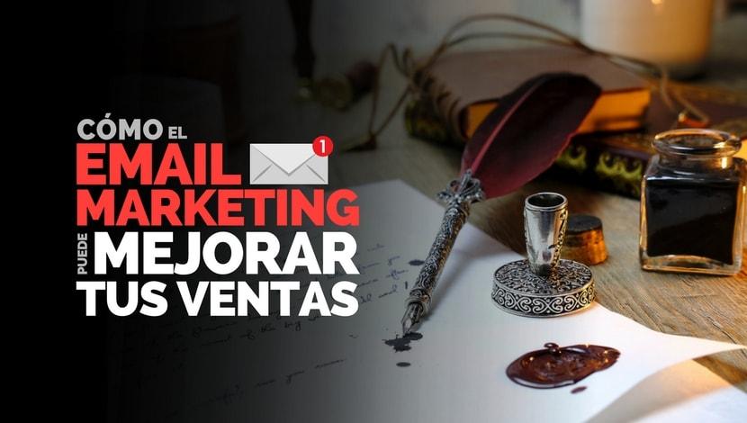 ¿Cómo el Email Marketing Puede Mejorar tus Ventas?