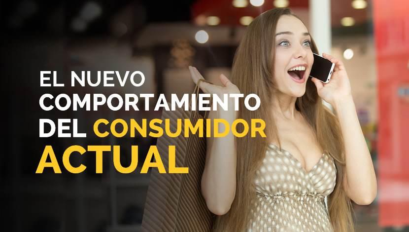Conoce el Nuevo Comportamiento del Consumidor