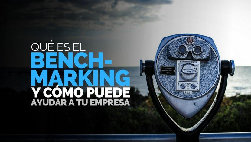 Qué es el Benchmarking y cómo puede ayudar a tu Empresa