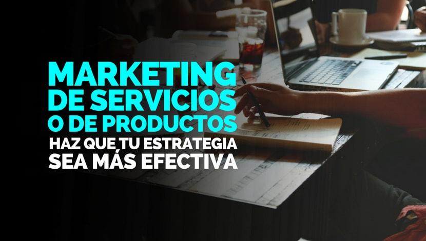 Marketing de Servicios: Haz que tu Estrategia sea más Efectiva
