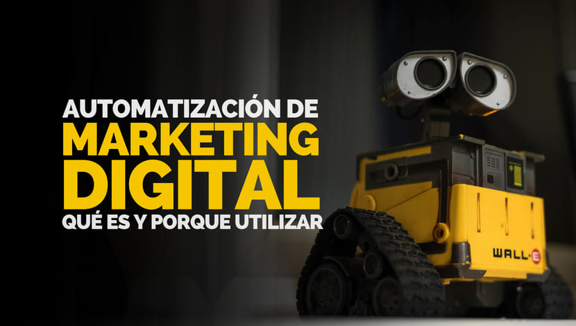 Automatización de Marketing Digital: ¿Qué es y por qué utilizar?